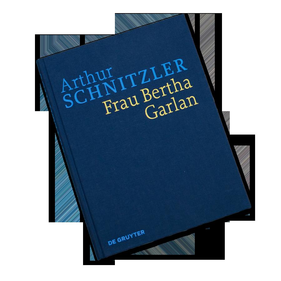 Historisch-Kritische Ausgabe Arthur Schnitzler: Frau Bertha Garlan