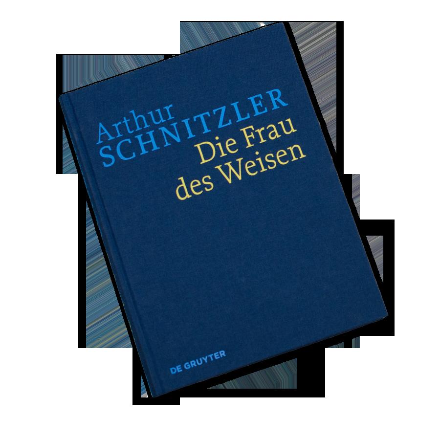 Historisch-Kritische Ausgabe Arthur Schnitzler: Die Frau des Weisen