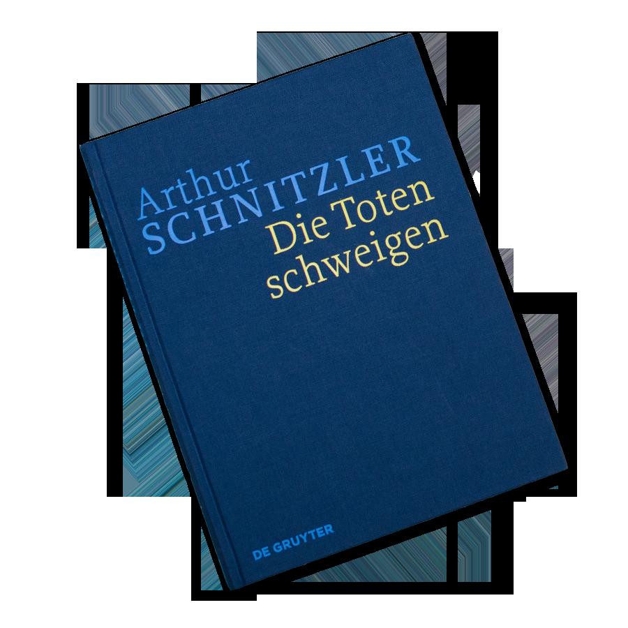 Historisch-Kritische Ausgabe Arthur Schnitzler: Die Toten schweigen